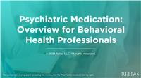 Psychopharmacology: Overview for Behavioral Health Professionals