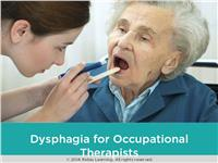 Dysphagia for Occupational Therapists