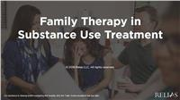 Family Therapy in Substance Use Treatment